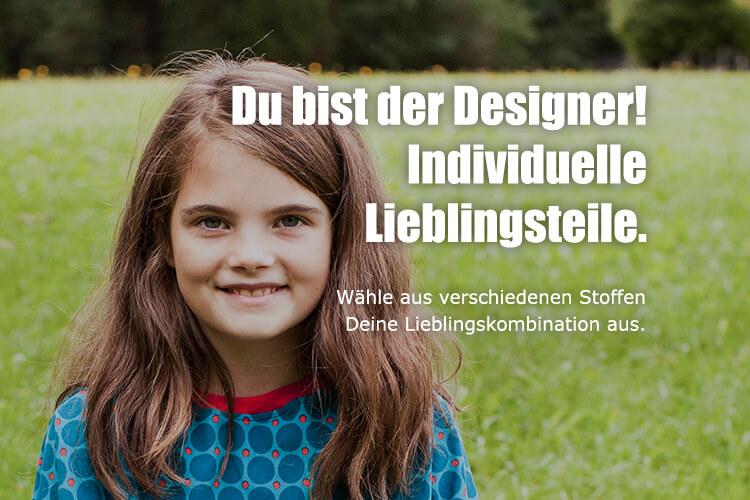 Individuelle Lieblingsteile. Du bist der Designer!